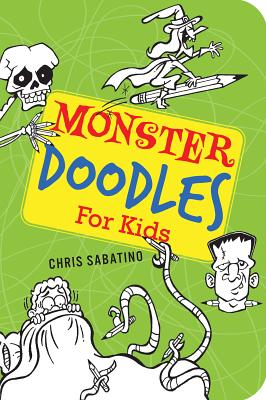 Monster Doodles for Kids By Sabatino, Chris